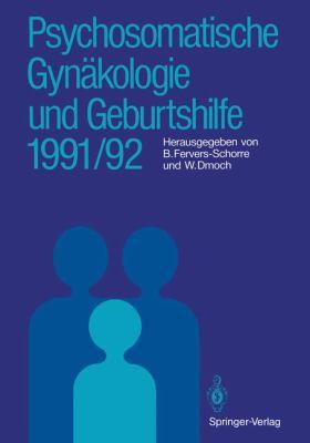 Psychosomatische GYN Kologie Und Geburtshilfe 1991/92 9783540544371