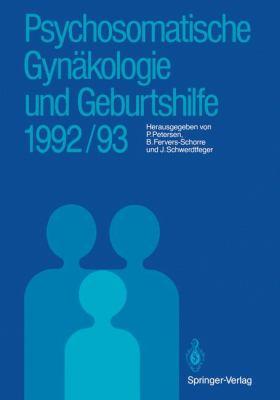 Psychosomatische GYN Kologie Und Geburtshilfe 1992/93 9783540562498