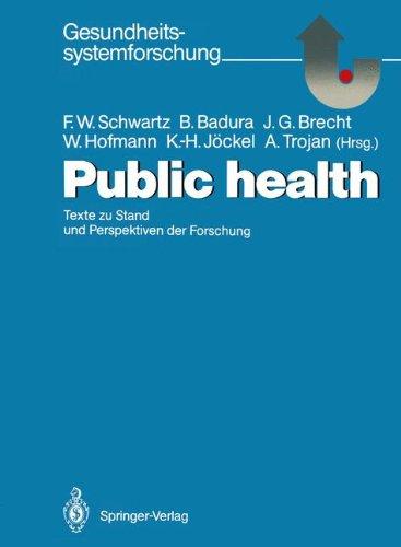 Public Health: Texte Zu Stand Und Perspektiven Der Forschung 9783540531852