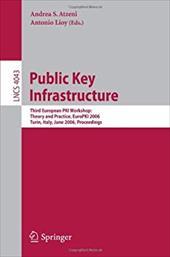 Public Key Infrastructure: Third European Pki Workshop: Theory and Practice, Europki 2006, Turin, Italy, June 19-20, 2006, Proceed