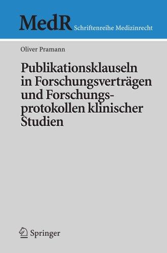 Publikationsklauseln in Forschungsvertr Gen Und Forschungsprotokollen Klinischer Studien 9783540695691