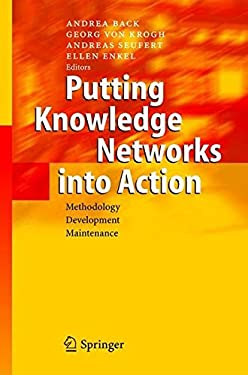 Putting Knowledge Networks Into Action: Methodology, Development, Maintenance 9783540405740