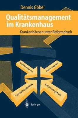 Qualit Tsmanagement Im Krankenhaus: Krankenh User Unter Reformdruck 9783540652434
