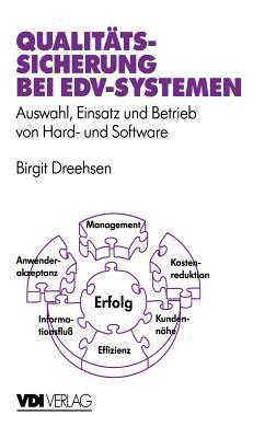 Qualit Tssicherung Bei Edv-Systemen: Auswahl, Einsatz Und Betrieb Von Hard- Und Software 9783540622178