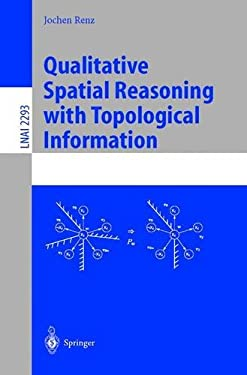 Qualitative Spatial Reasoning with Topological Information 9783540433460