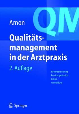 Qualit Tsmanagement in Der Arztpraxis: Patientenbindung, Praxisorganisation, Fehlervermeidung 9783540204114