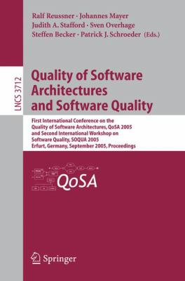 Quality of Software Architectures and Software Quality: First International Conference on the Quality of Software Architectures, QoSA 2005 and Second 9783540290339