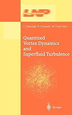 Quantized Vortex Dynamics and Superfluid Turbulence 9783540422266