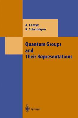 Quantum Groups and Their Representations 9783540634522