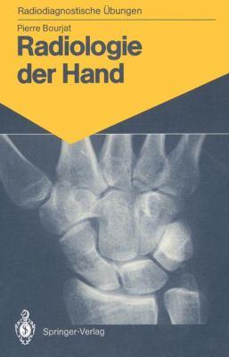 Radiologie Der Hand: 147 Diagnostische Bungen F R Studenten Und Praktische Radiologen 9783540165385