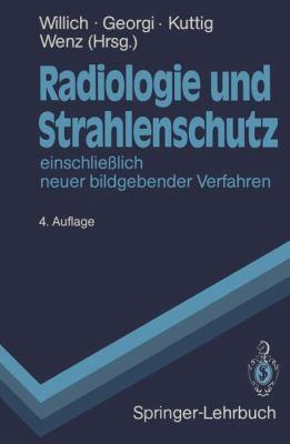 Radiologie Und Strahlenschutz: Einschlie Lich Neuer Bildgebender Verfahren 9783540190110