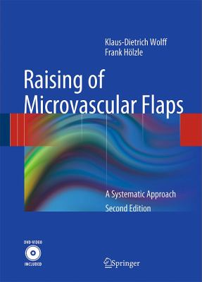 Raising of Microvascular Flaps: A Systematic Approach [With DVD] 9783540938316