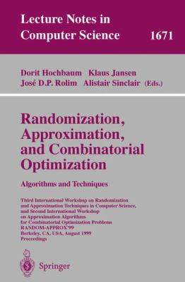 Randomization, Approximation, and Combinatorial Optimization. Algorithms and Techniques: Third International Workshop on Randomization and Approximati 9783540663294