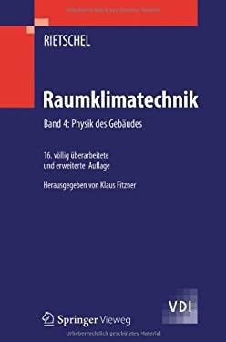 Raumklimatechnik: Band 4: Physik Des Geb Udes 9783540571810