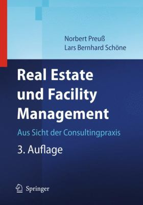 Real Estate Und Facility Management: Aus Sicht Der Consultingpraxis 9783540889984