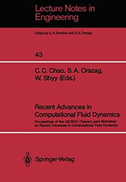 Recent Advances in Computational Fluid Dynamics: Proceedings of the Us/Roc (Taiwan) Joint Workshop on Recent Advances in Computational Fluid Dynamics