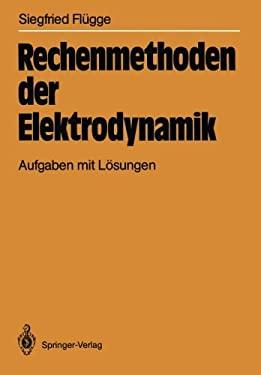 Rechenmethoden Der Elektrodynamik: Aufgaben Mit L Sungen 9783540164210