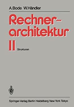 Rechnerarchitektur II: Strukturen 9783540122678