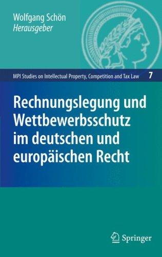 Rechnungslegung Und Wettbewerbsschutz Im Deutschen Und Europaischen Recht 9783540853749