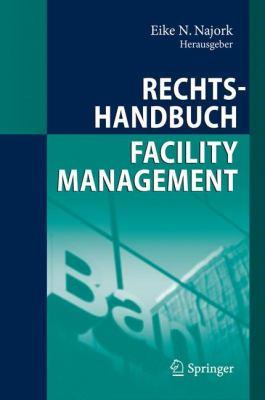 Rechtshandbuch Facility Management 9783540891628