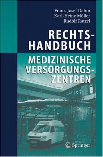 Rechtshandbuch Medizinische Versorgungszentren: Grundung, Gestaltung, Arbeitsteilung und Kooperation 9783540220787