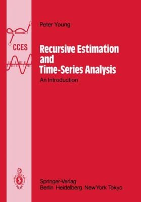 Recursive Estimation and Time-Series Analysis: An Introduction 9783540136774