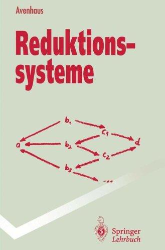 Reduktionssysteme: Rechnen Und Schlie En in Gleichungsdefinierten Strukturen 9783540585596