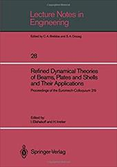 Refined Dynamical Theories of Beams, Plates and Shells and Their Applications: Proceedings of the Euromech-Colloquium 219 7944897