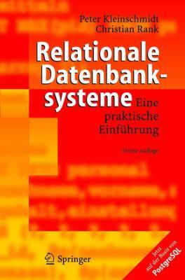 Relationale Datenbanksysteme: Eine Praktische Einf Hrung 9783540224969