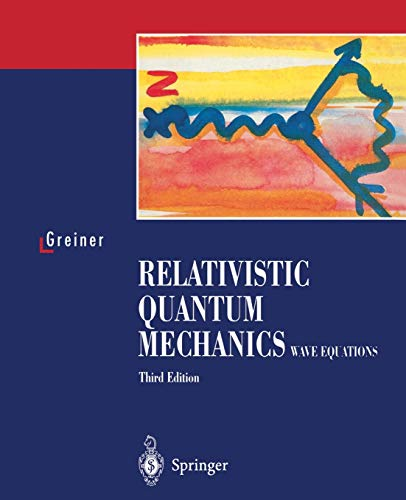 Relativistic Quantum Mechanics. Wave Equations - 3rd Edition
