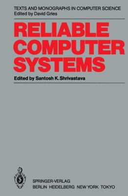 Reliable Computer Systems: Collected Papers of the Newcastle Reliability Project 9783540152569