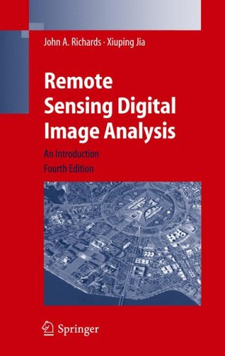 Remote Sensing Digital Image Analysis: An Introduction - 4th Edition