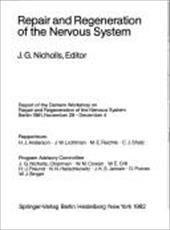 Repair and Regeneration of the Nervous System: Report of the Dahlem Workshop, Berlin 1981, November 29 - December 4 7941381