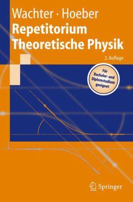 Repetitorium Theoretische Physik 9783540214571