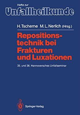 Repositionstechnik Bei Frakturen Und Luxationen: 35. Und 36. Hannoversches Unfallseminar 9783540500964