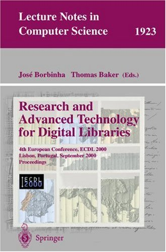 Research and Advanced Technology for Digital Libraries: 4th European Conference, Ecdl 2000, Lisbon, Portugal, September 18-20, 2000 Proceedings 9783540410232