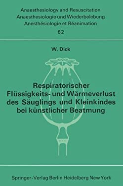 Respiratorischer FL Ssigkeits- Und W Rmeverlust Des S Uglings Und Kleinkindes Bei K Nstlicher Beatmung 9783540058052