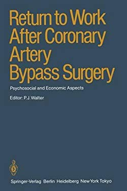 Return to Work After Coronary Artery Bypass Surgery: Psychosocial and Economic Aspects 9783540135913