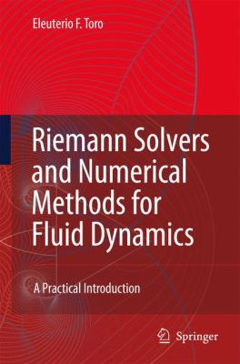 Riemann Solvers and Numerical Methods for Fluid Dynamics: A Practical Introduction 9783540252023