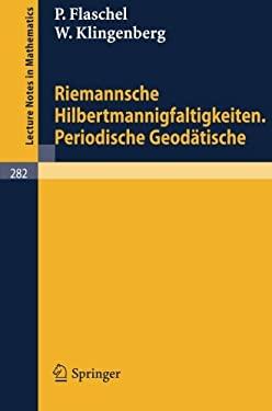 Riemannsche Hilbertmannigfaltigkeiten. Periodische Geod Tische 9783540059684