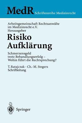 Risiko Aufkl Rung: Schmerzensgeld Trotz Behandlungserfolg - Wohin F Hrt Die Rechtsprechung? 9783540417651
