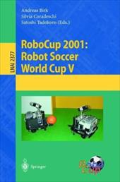 Robocup 2001: Robot Soccer World Cup V 7959550