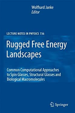 Rugged Free Energy Landscapes: Common Computational Approaches to Spin Glasses, Structural Glasses and Biological Macromolecules 9783540740254