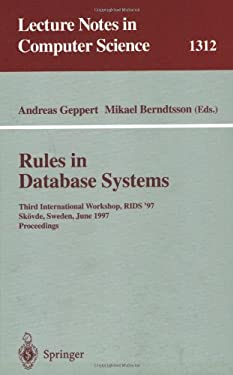 Rules in Database Systems: Third International Workshop, Rids '97, Sk Vde, Sweden, June 26-28, 1997 Proceedings 9783540635161