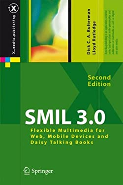 SMIL 3.0: Flexible Multimedia for Web, Mobile Devices and Daisy Talking Books 9783540785460