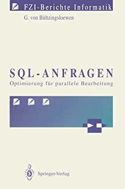 SQL-Anfragen: Optimierung F R Parallele Bearbeitung 9783540542520