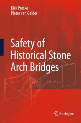 Safety of Historical Stone Arch Bridges 9783540776161