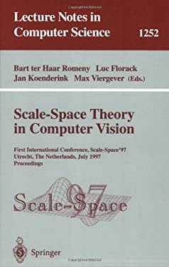 Scale-Space Theory in Computer Vision: First International Conference, Scale-Space '97, Utrecht, the Netherlands, July 2 - 4, 1997, Proceedings 9783540631675