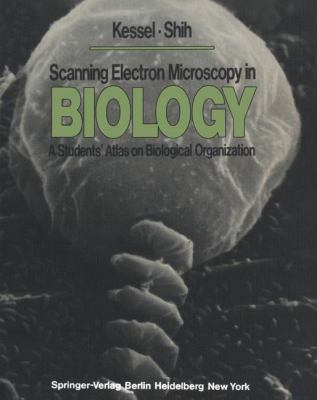 Scanning Electron Microscopy in Biology: A Students' Atlas on Biological Organization 9783540067245