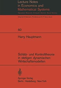 Sch Tz- Und Kontrolltheorie in Stetigen Dynamischen Wirtschaftsmodellen Mit System- Und Beobachtungsfehlern 9783540056959